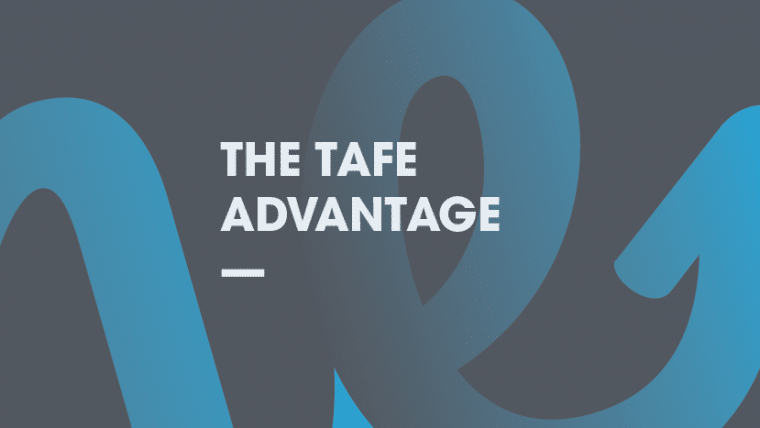 The TAFE Advantage
