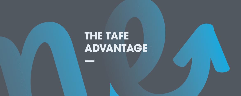 The TAFE Advantage