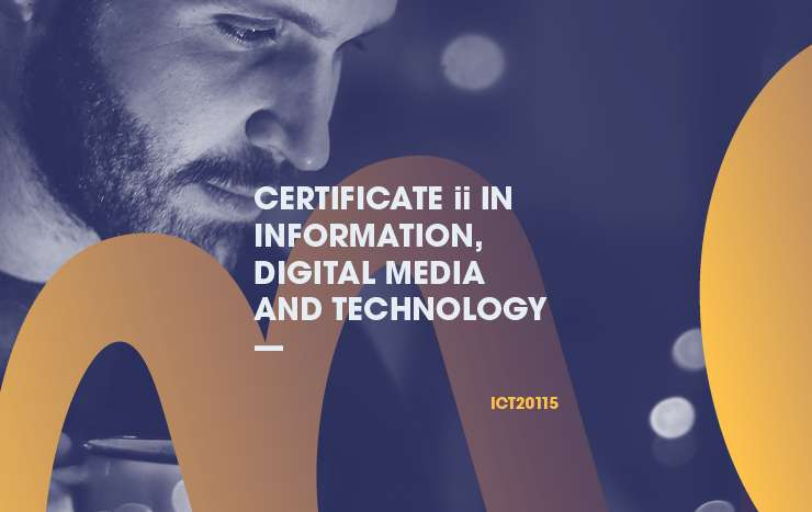 Certificate II in Information, Digital Media, and Technology (ICT20115)