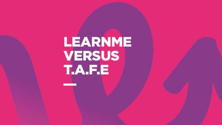 LearnMe Versus TAFE